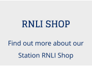 RNLI SHOP Find out more about our Station RNLI Shop